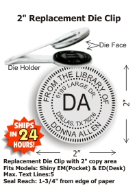 "2"" Diameter replacement seal clip fits all Shiny® brand ""standard"" pocket (EM) or desk (ED) seals.  Also works well with the PerfectSeal Motorized embosser.  Standard throat allows for an impression reach up to 1-3/4in. from edge of paper."